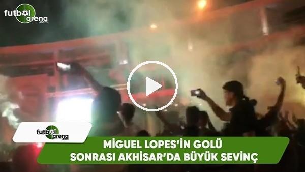 Miguel Lopes'in golü sonrası Akhisar'da büyük sevinç