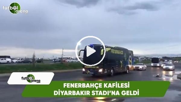 Fenerbahçe kafilesi, Diyarbakır Stadı'na geldi