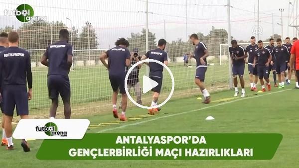 Antalyaspor'da Gençlerbirliği maçı hazırlıkları
