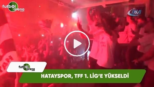 'Hatayspor, TFF 1. Lig'e yükseldi