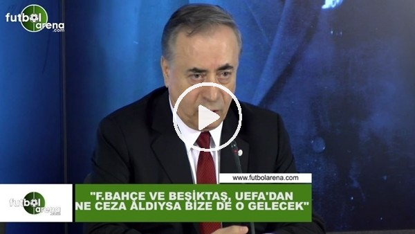 """Mustafa Cengiz: """"Fenerbahçe ve Beşiktaş, UEFA'dan ne ceza aldıysa bize de o gelecek"""""""