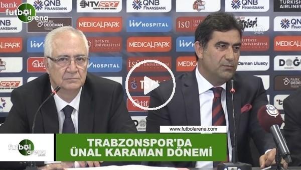 Trabzonspor'da Ünal Karaman imzaladı