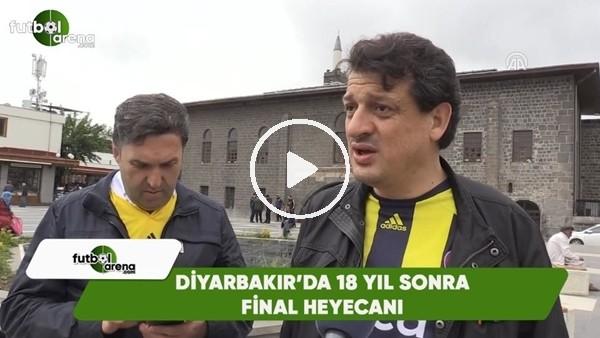 Akhisarspor - Fenerbahçe maçına doğru! Diyarbakır'da 18 yıl sonra final heyecanı..