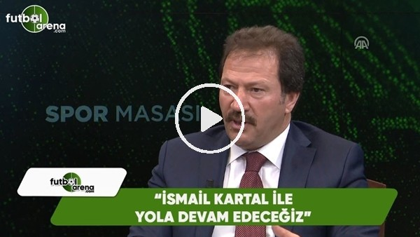 """Mehmet Yiğiner: """"İsmail Kartal ile yola devam edeceğiz"""""""