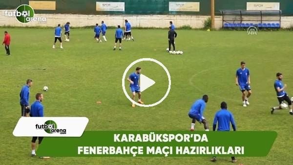 Kardemir Karabükspor'da Fenerbahçe maçı hazırlıklarıı