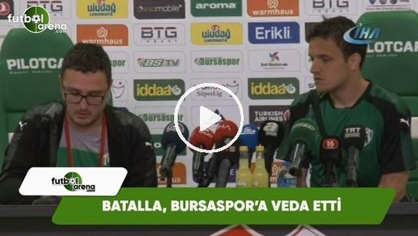 Batalla, Bursaspor'a veda etti