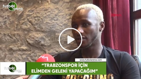"""Yattara: """"Trabzonspor için elimden geleni yapacağım"""""""