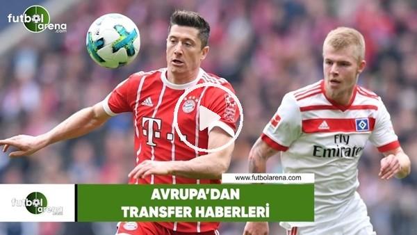 Avrupa'dan transfer haberleri (11 Haziran 2018)