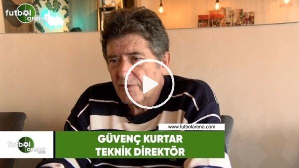 """Güvenç Kurtar: """"Aykut Kocaman'ı eleştiriyorlar gol atamıyor diye, en fazla gol atan takım"""""""