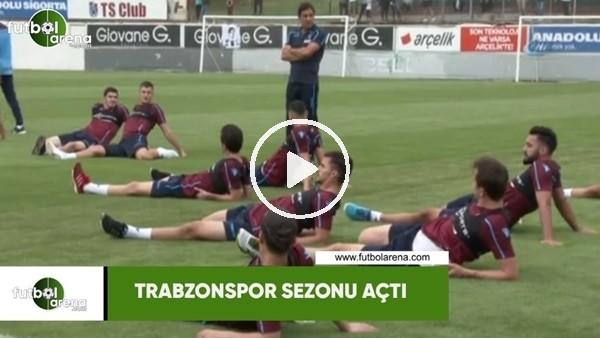 Trabzonspor sezonu açtı