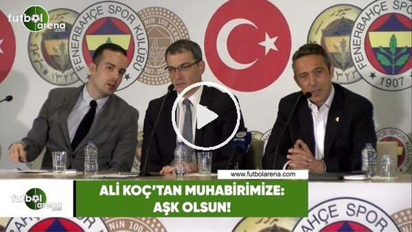 """Ali Koç'tan muhabirimize: """"Aşk olsun..."""""""