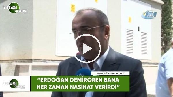 """Abdurrahim Albayrak: """"Erdoğan Demirören bana her zaman nasihat verirdi"""""""