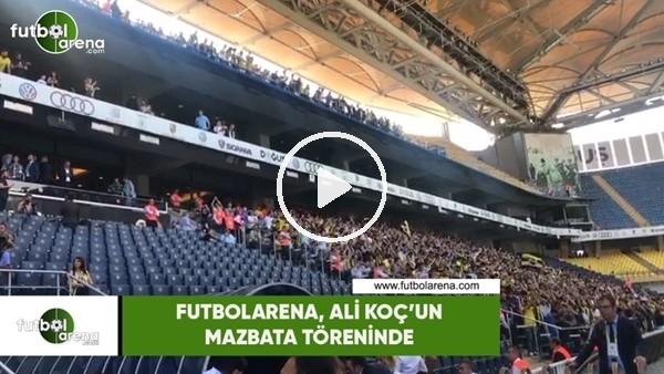 FutbolArena, Ali Koç'un mazbata töreninde!
