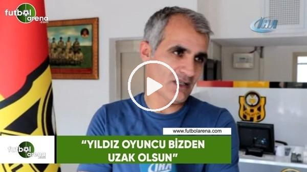 """Yeni Malatyaspor Basın Sözcüsü Erdal Gündüz: """"Yıldız oyuncu bizden ızak olsun"""""""