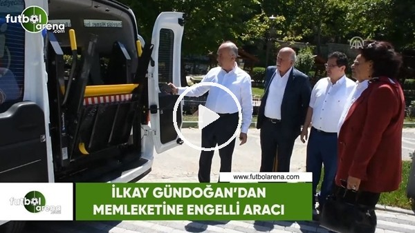 'İlkay Gündoğan'dan memleketine engelli aracı