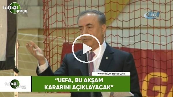 """Mustafa Cengiz: """"UEFA bu akşam kararını açıklayacak"""""""