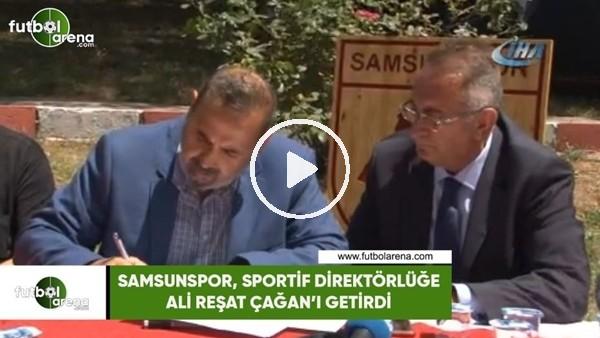 'Samsunspor, sportif direktörlüğe Ali Reşat Çağan'ı getirdi