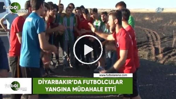 Diyarbakır'dafutbolcular yangına müdahale etti!