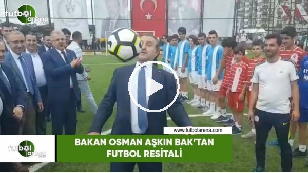 Bakan Osman Aşkın Bak'tan futbol resitali