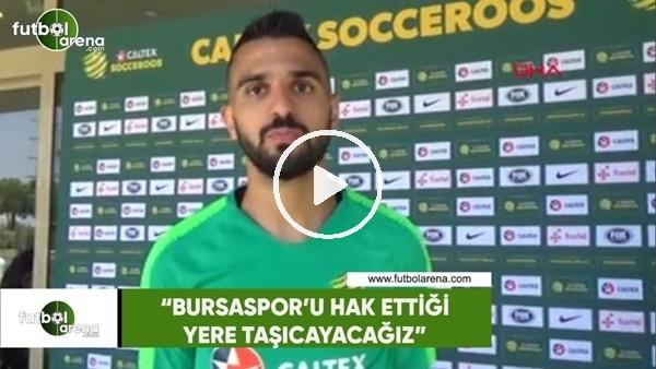 """Aziz Behich: """"Bursaspor'u hak ettiği yere taşıyacağız"""""""