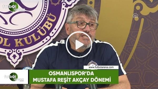 ' Osmanlıspor'da Mustafa Reşit Akçay dönemi