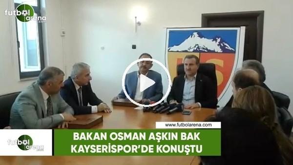 Bakan Osman Aşkın Bak, Kayseri'de konuştu
