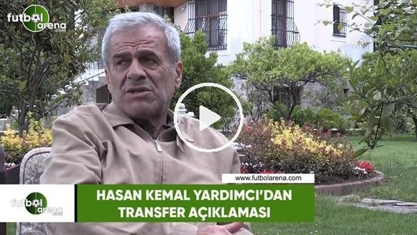 Hasan Kemal Yardımcı'dan transfer açıklaması
