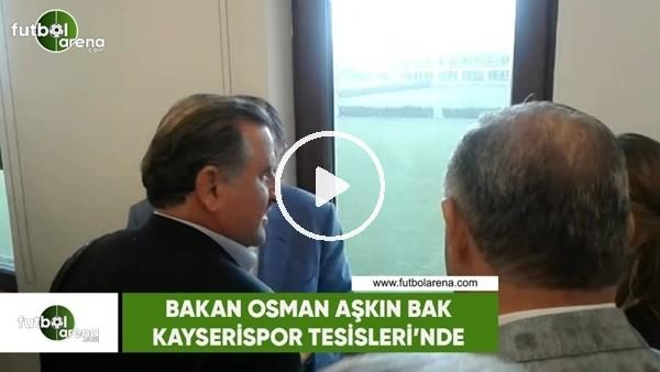 Bakan Osman Aşkın Bak, Kayserispor Tesisleri'ni ziyaret etti