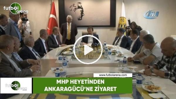 MHP heyetinden Ankaragücü'ne anlamlı ziyaret