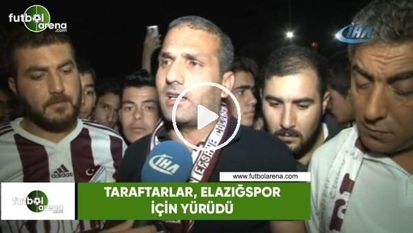 Taraftarlar, Elazığspor için yürüdü
