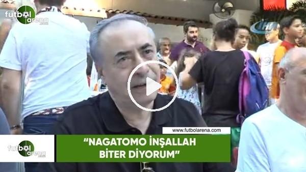"Mustafa Cengiz: ""Nagatomo inşallah biter diyorum"""