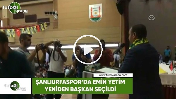' Şanlıurfaspor'da Emin Yetim yeniden başkan seçildi