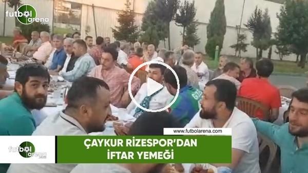 Çaykur Rizespor'dan iftar yemeği