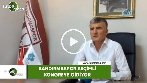 'Bandırmaspor 21 Haziran'da seçimli kongreye gidiyor