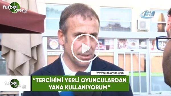 """Abdullah Avcı: """"Tercihimi yerli oyunculardan yana kullanıyorum'"""""""