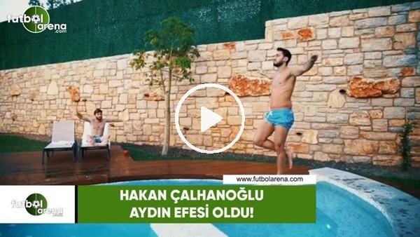 'Hakan Çalhanoğlu, Aydın Efesi oldu!