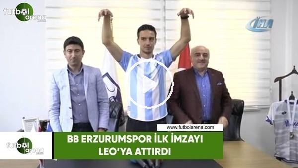 BB Erzurumspor ilk imzayı Leo'ya attırı
