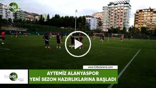 Aytemiz Alanyaspor yeni sezon hazırlıklarına başladı