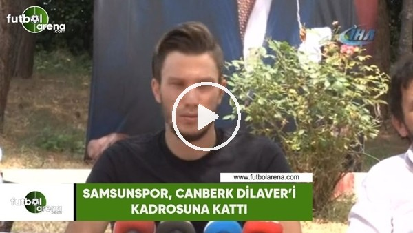 'Samsunspor, Canberk Dilaver'i kadrosuna kattı