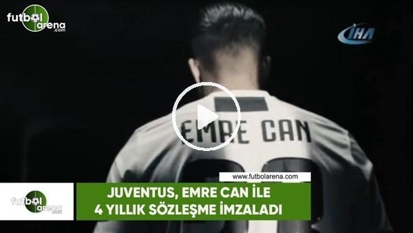 Juventus, Emre Can ile 4 yıllık sözleşme imzaladı