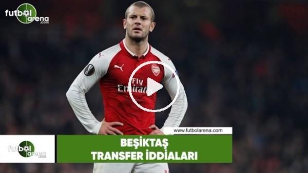 Beşiktaş transfer iddiaları (19 Haziran 2018)