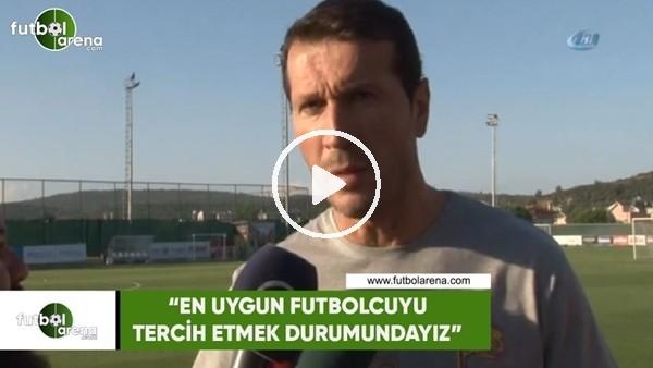"""Bayram Bektaş: """"En uygun futbolcuyu terci etmek durumundayız"""""""
