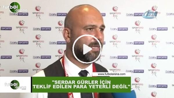 """Ender Yurtgüven: """"Serdar Gürler için teklif edilen paray yeterli değil"""""""