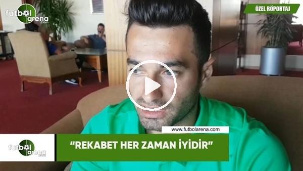 """Gökhan Akkan: """"Rekabet her zaman iyidir"""""""