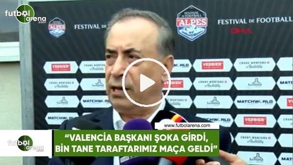 """'Mustafa Cengiz: """"Valencia Başkanı şoka girdi, bin tane taraftarımız maça geldi"""""""