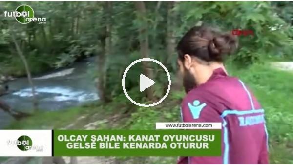 """Olcay Şahan: """"Kanat transferi gelse de oturur"""""""