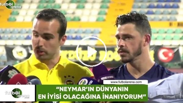 """Giuliano: """"Neymar'ın dünyanın en iyisi olacağına inanıyorum"""""""