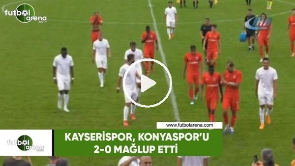 Kayserispor hazırlık maçında Konyaspor'u 2-0 yendi