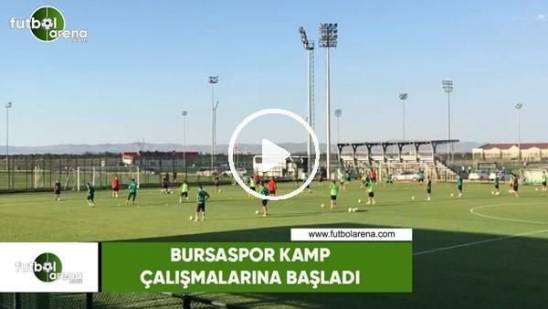 Bursaspor kamp çalışmalarına başladı
