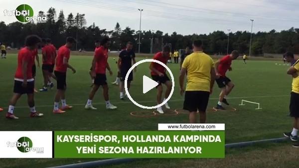 Kayserispor, Hollanda kampında yeni sezona hazırlanıyor